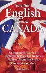How the English Created Canada - Jeff Pearce