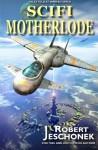Scifi Motherlode - Robert Jeschonek