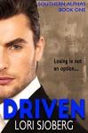 Driven: Southern Alphas - Book One - Lori Sjoberg