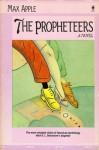 The Propheteers - Max Apple