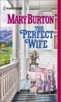 The Perfect Wife - Mary Burton