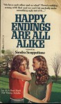 Happy Endings Are All Alike - Sandra Scoppettone