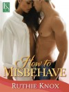 How to Misbehave - Ruthie Knox