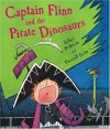 Captain Flinn and the Pirate Dinosaurs - Giles Andreae, Russell Ayto