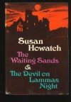 The Waiting Sands And The Devil On Lammas Night - Susan Howatch