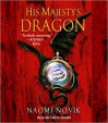 His Majesty's Dragon: Temeraire, Book 1 - David Thorn, Naomi Novik