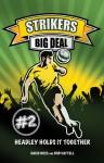 Strikers: Big Deal - David Ross, Bob Cattell