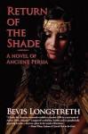 Return of the Shade - Bevis Longstreth