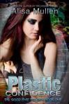 Plastic Confidence - Alisa Mullen, Krysta Anderson, Missy Borucki, Margreet Asselsberg, Margreet Asselbergs, Melissa Borucki