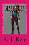 Dizzy Miss Lizzy - A J Kay