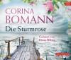 Die Sturmrose: 6 CDs - Corina Bomann, Elena Wilms