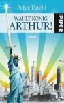 Wählt König Arthur! - Peter David