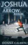 Joshua and the Arrow Realm (Lightning Road) - Donna Galanti