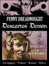 Penny Dreadnought: Descartes' Demon - James Everington, Aaron Polson, Iain Rowan, Alan Ryker