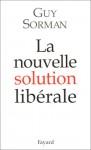 La Nouvelle Solution Libérale - Guy Sorman