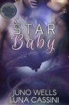 Star Baby (Science Fiction Alien/BBW Romance) - Juno Wells, Luna Cassini