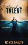 Awash in Talent - Jessica Knauss