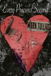 Every Precious Second - Mark Tullius