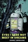 Eyes I Dare Not Meet in Dreams: A Tor.com Original - Sunny Moraine