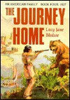 The Journey Home: Westward Expansion, 1827 - Lucy Jane Bledsoe