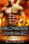 Madness Unmasked (Dragons of Zalara #3) - M.L. Guida