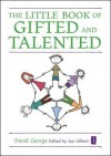 The Little Book of Gifted and Talented - George, David George
