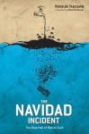 The Navidad Incident: The Downfall of Matías Guili - Natsuki Ikezawa, Alfred Birnbaum