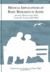 Medical Implications of Basic Research in Aging - Andrew R Mendelsohn, James W Larrick, Aubrey de Grey