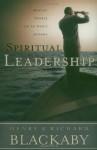 Spiritual Leadership: Moving People on to God's Agenda - Henry T. Blackaby, Richard Blackaby