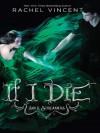 If I Die (Soul Screamers #5) - Rachel Vincent