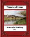 A Hoosier holiday; (1916) by:Theodore Dreiser - Theodore Dreiser