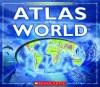 Ultimate Interactive Atlas of the World - Scholastic Inc., Sebastian Quigley, Julian Baker, Scholastic Inc.
