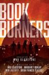 Bookburners - Brian Francis Slattery, Margaret Dunlap, Max Gladstone, Mur Lafferty