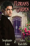 Florian's Garden - Stephanie Lake, Jules Radcliffe