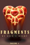 Fragments of Life's Heart - Laura Lewis, Stefano Zocchi, Kris Carver, M.C.A. Hogarth, Ocean Tigrox, Slip- Wolf, T.C. Powell, Fever Low, Daniel Lowd, Field Mouse