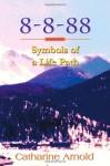 8-8-88 Symbols of a Life Path - Catharine Arnold
