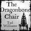 The Dragonbone Chair: Memory, Sorrow & Thorn, Book 1 - Andrew Wincott, Tad Williams