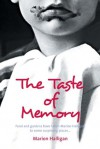 The Taste of Memory: Food and Gardens Have Taken Marion Halligan to Some Surprising Places - Marion Halligan