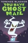 You Have Ghost Mail - Terence Blacker, Cornelius Garrett