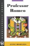 Professor Romeo - Anne Bernays