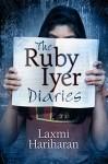 The Ruby Iyer Diaries: A Bombay Story - Laxmi Hariharan