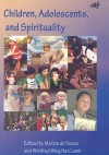 Spirituality in the Lives of Children and Adolescents: Some Perspectives - Marian de Souza