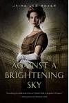 Against a Brightening Sky - Jaime Lee Moyer