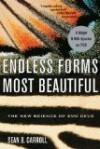 Endless Forms Most Beautiful: The New Science of Evolutionary Developmental Biology (Evo Devo) - -Sean B. Carroll-