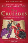 The Crusades: The War for the Holy Land - Thomas Asbridge