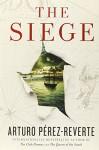 The Siege: A Novel - Frank Wynne, Arturo Pérez-Reverte