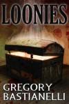 Loonies - Gregory Bastianelli