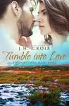 Tumble Into Love, Contemporary Romance (Diamond Creek, Alaska Novels Book 5) - J.H. Croix