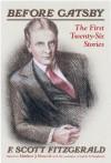 Before Gatsby: The First Twenty-Six Stories - F. Scott Fitzgerald, Matthew J. Bruccoli