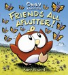 Owly & Wormy, Friends All Aflutter! - Andy Runton